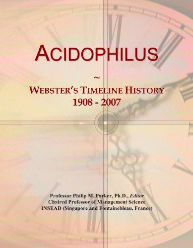 Acidophilus: Webster's Timeline History, 1908 - 2007