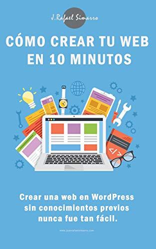 COMO CREAR TU WEB EN 10 MINUTOS SIN CONOCIMIENTOS PREVIOS: Tu web en WorPress en pocos pasos 2020