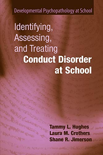 Identifying, Assessing, and Treating Conduct Disorder at School (Developmental Psychopathology at School)
