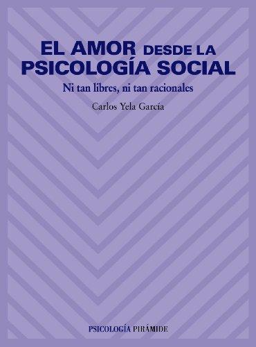 El amor desde la psicología social: Ni tan libres, ni tan racionales