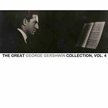 The Great George Gershwin Collection, Vol. 4