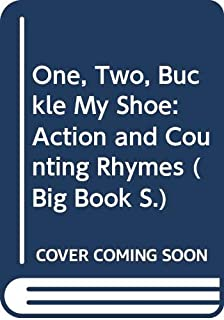 One, Two, Buckle My Shoe: Action and Counting Rhymes (A Macmillan Poetry Picture Book)