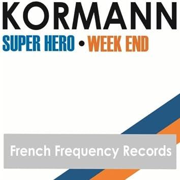 Super Hero/Week End