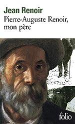 Pierre-Auguste Renoir, mon père de Jean Renoir