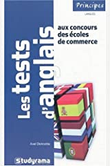 Les tests d'anglais aux concours des écoles de commerce : 700 QCM, 100 textes à trous Broché