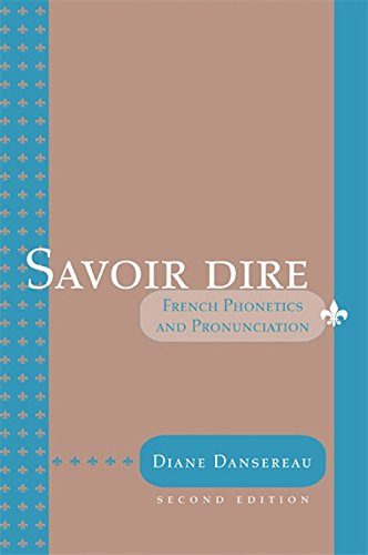 Savoir Dire: Cours de Phonétique et de Prononciation (French Edition)