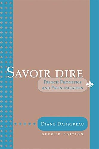 Savoir Dire: Cours de Phonétique et de Prononciation...