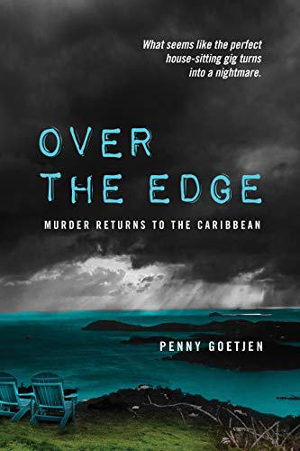 Over the Edge: Murder Returns to the Caribbean (Olivia Benning Mysteries Book 2) by [Penny Goetjen]