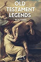 Old Testament Legends: Illustrated - Easy to Read Layout