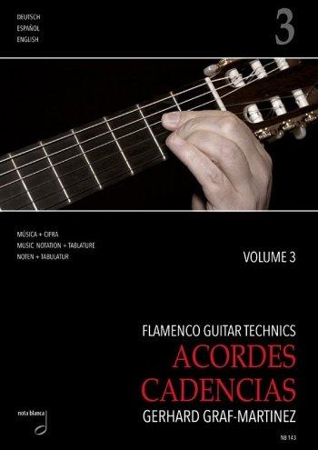 Flamenco Guitar Technics vol.3 - Acordes, Cadenzias : für Flamenco-Gitarre/Tabulatur (dt/en/span)