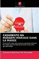 CASAMENTO NA MARGEM/ MARIAGE DANS LA MARGE: Uma mulher mais velha que seu marido/ Une Femme Plus Agée que filho Mari/ Uma mulher mais velha que seu marido