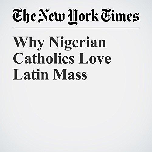 Why Nigerian Catholics Love Latin Mass copertina