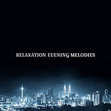Relaxation Evening Melodies