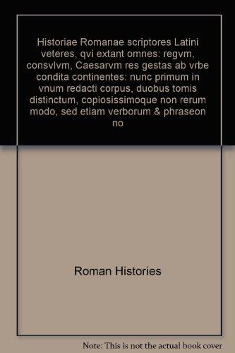 Historiae Romanae scriptores Latini veteres, qvi extant omnes