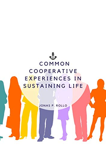Caring, community and common Cooperative experiences in sustaining life (English Edition)