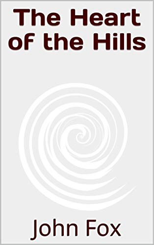 The Heart of the Hills (English Edition)