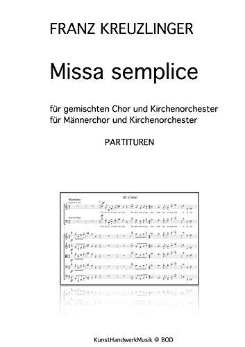 Missa semplice: Fassungen für Chor oder Männerchor und Kirchenorchester