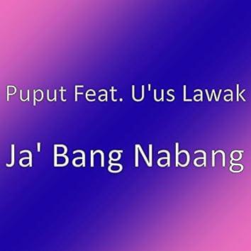 Ja' Bang Nabang