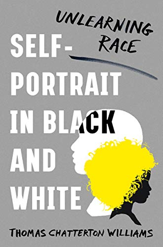Self-Portrait in Black and White: Unlearning Race