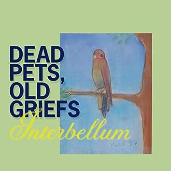 Dead Pets, Old Griefs