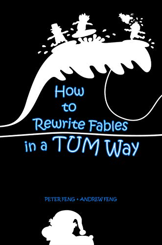 How to Rewrite Fables in a TUM Way (English Edition)