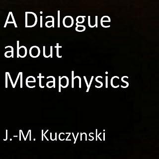 A Dialogue About Metaphysics audiobook cover art