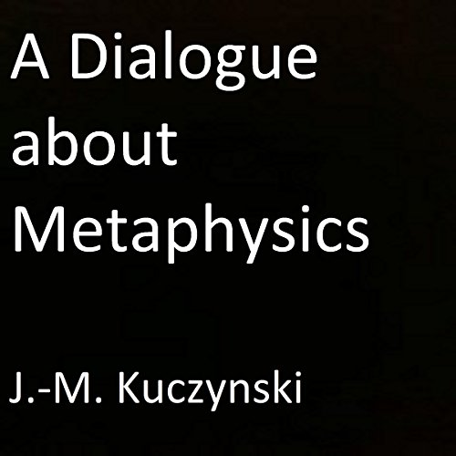 A Dialogue About Metaphysics audiobook cover art
