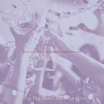 Music for Classic Bars - Laid-back Big Band Ballad with Guitar
