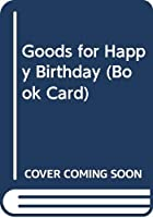 Goods for Happy Birthday (Book Card)