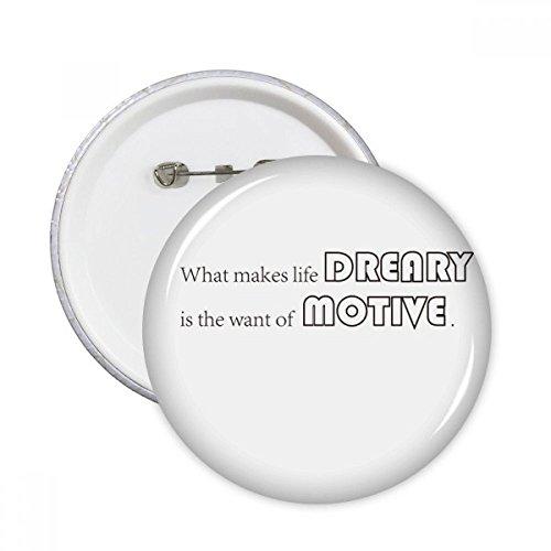 DIYthinker Ce qui rend la vie Slogan Dreary est le besoin de Motive Round Badge Pins Bouton Vêtements Décoration 5pcs cadeaux Multicolore XL