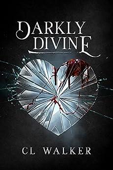 Darkly Divine: A Vampire Romance by [C.L. Walker]