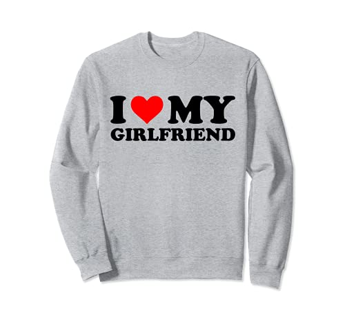 I Love My Girlfriend Funny Red Heart I Heart My Girlfriend Sweatshirt