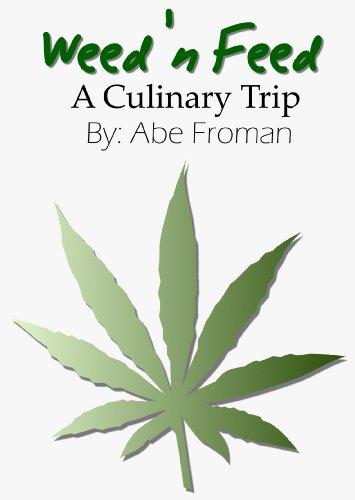 Weed 'n Feed A Culinary Trip (English Edition)