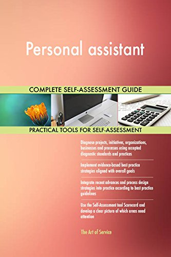Personal assistant All-Inclusive Self-Assessment - More than 650 Success Criteria, Instant Visual Insights, Comprehensive Spreadsheet Dashboard, Auto-Prioritized for Quick Results