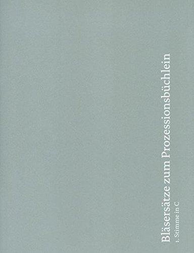 Bläsersätze zum Prozessionsbüchlein: Einzelstimme 1. Stimme in C (Trompete in C, Oboe)