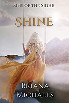 Shine (Sins of the Sidhe Book 2) by [Briana Michaels]