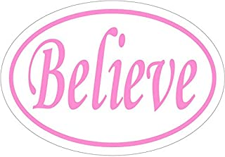 WickedGoodz Oval Pink Believe Vinyl Decal - Inspirational Bumper Sticker - Perfect for Windows Cars Tumblers Laptops Lockers