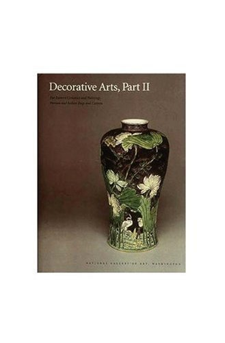 Compare Textbook Prices for Decorative Arts, Part II: Far Eastern Ceramics and Paintings; Persian and Indian Rugs and Carpets National Gallery of Art Systematic Catalogues Pt. 2 1 Edition ISBN 9780894682520 by Bower, Virginia,Knapp, Josephine Hadley,Little, Stephen,Torchia, Robert W.,Ozone, Judy,Sargent, William