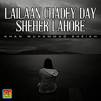 Lailaan Chadey Day Sheher Lahore