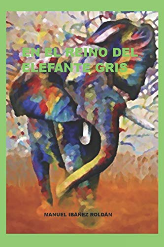 En el reino del elefante gris