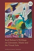 Karl Rahner's Writings on Literature, Music and the Visual Arts
