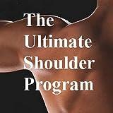 The Ultimate Shoulder Exercise Program