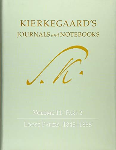 Kierkegaard, S: Kierkegaard's Journals and Notebooks, Volume: Loose Papers, 1843-1855 (Kierkegaard's Journals and Notebooks, 17)
