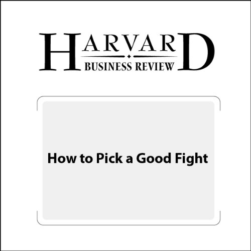How to Pick a Good Fight (Harvard Business Review) audiobook cover art