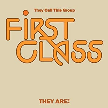 They Call This Group First Class They Are! (Expanded Edition) [Digitally Remastered]