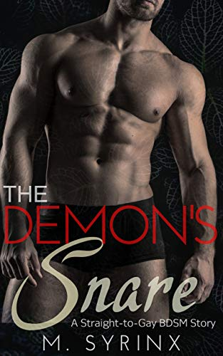 The Demon's Snare: A Straight-to-Gay BDSM Story (The Dark Dryad Book 1)