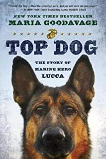 Maria Goodavage: Top Dog : The Story of Marine Hero Lucca (Paperback); 2015 Edition
