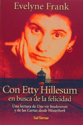 Con Etty Hillesum en busca de la felicidad: Una lectura de Une vie bouleversée y de las Cartas desde Westerbork: 200 (Pozo de Siquem)