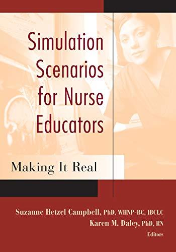 Simulation Scenarios for Nurse Educators: Making it Real (Campbell, Simulation Scenarios for Nursing