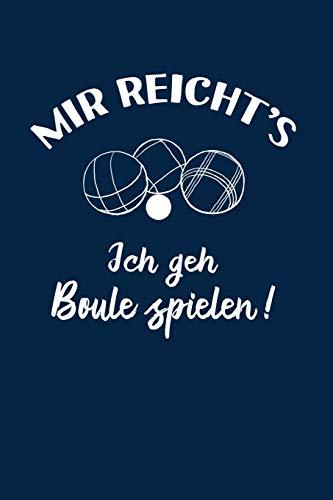 Petanque: Ich geh Boule spielen!: Notizbuch / Notizheft für Boulespieler-in Petanquespieler-in Boccia A5 (6x9in) liniert mit Linien